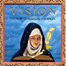 Vision / The Music Of Hildegard Von Bingen