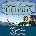 Hawk's Woman (       UNABRIDGED) by Janis Reams Hudson Narrated by Loretta Rawlins