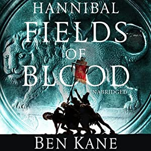 Hannibal: Fields of Blood: Hannibal 2 | [Ben Kane]