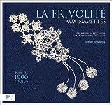 echange, troc Edwige Renaudin - La frivolité aux navettes : Volume 1, Les bases fondamentales perfectionnées