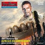 Aufbruch der Leuchtkraft (Perry Rhodan 2538) | Robert Feldhoff,Uwe Anton