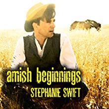 Amish Beginnings Audiobook by Stephanie Swift Narrated by Joshua Hernandez