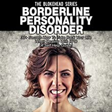 Borderline Personality Disorder: 30+ Secrets How to Take Back Your Life when Dealing with BPD (The Blokehead Success Series) (       UNABRIDGED) by The Blokehead Narrated by Chris Brinkley