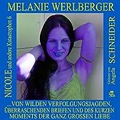 ...von wilden Verfolgungsjagden, überraschenden Briefen und des kurzen Moments der ganz großen Liebe (Nicole und andere Katastrophen 6) | Melanie Werlberger