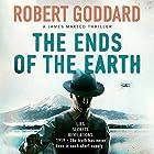 The Ends of the Earth: James Maxted Thriller Series, Book 3 Hörbuch von Robert Goddard Gesprochen von: Derek Perkins
