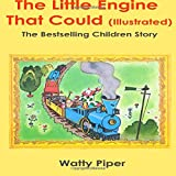 The Little Engine That Could (Illustrated): The Bestselling Children Story