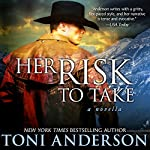 Her Risk to Take: A Novella | Toni Anderson