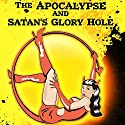 The Apocalypse and Satan's Glory Hole Audiobook by Timothy W. Long, Jonathan Moon Narrated by Guy Williams