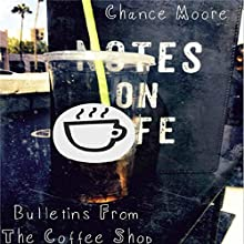 Bulletins from the Coffee Shop Audiobook by Chance Moore Narrated by Philip D. Moore