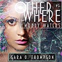 Muddy Waters Audiobook by Sara O. Thompson Narrated by Lisa Stathoplos