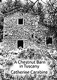 A Chestnut Barn in Tuscany