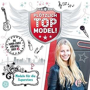 Modeln für die Superstars (Plötzlich Topmodel 5) Hörspiel