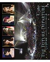 9→10(キュート)周年記念 ℃-ute コンサートツアー2015春~The Future Departure~ [Blu-ray]