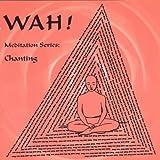 echange, troc Wah! - Chanting