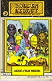 Golden Legacy Vol. 15: Ancient African Kingdoms (Golden Legacy Illustrated History Magazine, 15)