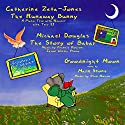 The Runaway Bunny: Including: The Story of Babar & Goodnight Moon Hörbuch von Margaret Wise Brown, Jean de Brunhoff Gesprochen von: Catherine Zeta-Jones, Michael Douglas