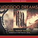Voodoo Dreams: A Novel of Marie Laveau (       UNABRIDGED) by Jewell Parker Rhodes Narrated by Francis Francis James