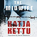 The Midwife Audiobook by Katja Kettu, David Hackston - translator Narrated by Tanya Eby