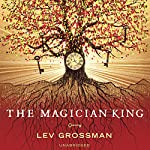The Magician King, Book 2 | Lev Grossman