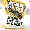 Star Wars: Life Debt - Aftermath, Book 2 Audiobook by Chuck Wendig Narrated by Marc Thompson