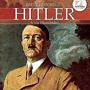 Breve historia de Hitler | [Jesús Hernández]