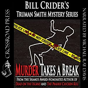 Murder Takes a Break: Truman Smith Mystery Series, Book 5 | [Bill Crider]