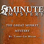 5 Minute Mystery - The Great Musket Mystery | Tammy-Lee Miller