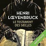 Le testament des siècles | Henri Loevenbruck