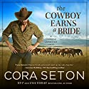 The Cowboy Earns a Bride Audiobook by Cora Seton Narrated by Amy Rubinate