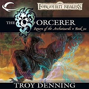 The Sorcerer: Forgotten Realms: The Return of the Archwizards, Book 3 | [Troy Denning]