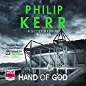 Hand of God (       UNABRIDGED) by Philip Kerr Narrated by Andrew Wincott