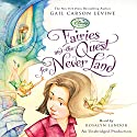 Fairies and the Quest for Never Land (       UNABRIDGED) by Gail Carson Levine Narrated by Rosalyn Landor