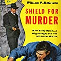 Shield for Murder Audiobook by William P. McGivern Narrated by Paul Christy