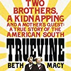 Truevine: An Extraordinary True Story of Two Brothers and a Mother's Love Hörbuch von Beth Macy Gesprochen von: Amy Finegan