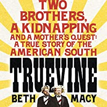 Truevine: An Extraordinary True Story of Two Brothers and a Mother's Love Audiobook by Beth Macy Narrated by Amy Finegan