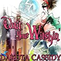 Quit Your Witchin': Witchless in Seattle, Book 2 Audiobook by Dakota Cassidy Narrated by Hollie Jackson