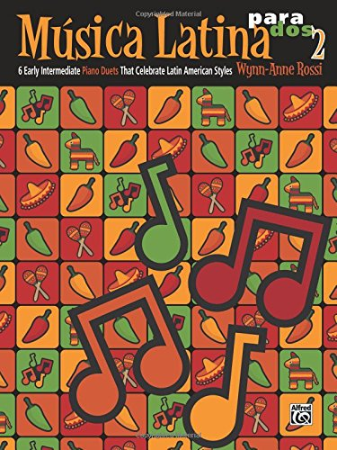 Musica Latina Para DOS, Bk 2: 6 Early Intermediate Piano Duets That Celebrate Latin American Styles