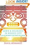Down and Delirious in Mexico City: Th...