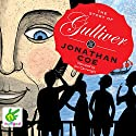 The Story of Gulliver Hörbuch von Jonathan Coe Gesprochen von: Jon Cartwright