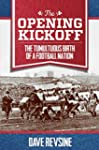 The Opening Kickoff: The Tumultuous B...