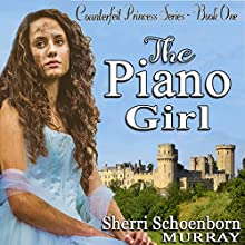 The Piano Girl, Book 1 Audiobook by Sherri Schoenborn Murray Narrated by Sarah Zimmerman