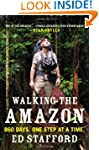 Walking the Amazon: 860 Days. One Ste...