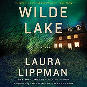 Wilde Lake: A Novel Audiobook by Laura Lippman Narrated by Kathleen McInerney, Nicole Poole