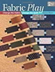 Fabric Play: Change the Fabric. Chang...