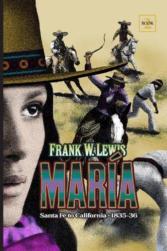 Maria: Santa Fé to California 1835-1836