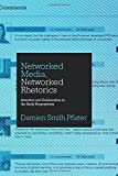 "BOOKS RECEIVED: Damien Smith Pfister, ""Networked Media, Networked Rhetorics: Attention and Deliberation in the Early Blogosphere"" (Penn State UP, 2014)"