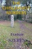Francis Szeben The Chislehurst Murders