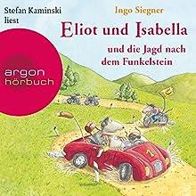 Eliot und Isabella und die Jagd nach dem Funkelstein (Eliot und Isabella 2) Hörbuch von Ingo Siegner Gesprochen von: Stefan Kaminski