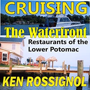 Cruising the Waterfront: Restaurants of Lower Potomac River | [Ken Rossignol]