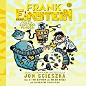 Frank Einstein and the Electro-Finger: Frank Einstein Audiobook by Jon Scieszka Narrated by Jon Scieszka, Brian Biggs